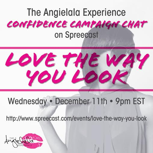 The Confidence Campaign Spreecast Chat Tonight! Topic: Love The Way You Look