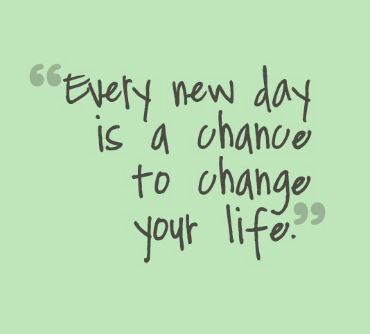 every-new-day-is-a-chance-to-change-your-life-20130809592