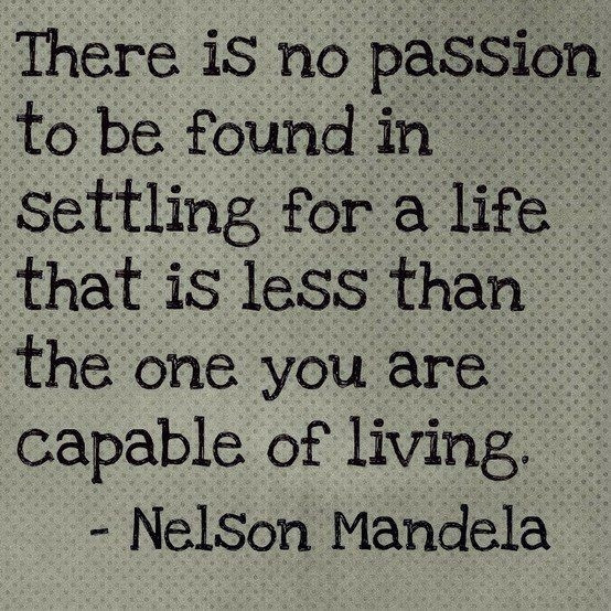 Lovely never settle quotes 60 best Nelson Mandela images on Gorgeous Never Settle Quotes